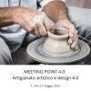 MEETING POINT 4.0: Artigianato artistico e design 4.0 - 7, 14 e 21 maggio 2021